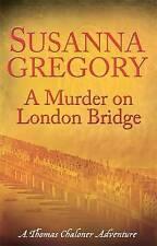 A Murder on London Bridge by Susanna Gregory (Paperback, 2011)