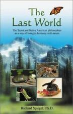 The Last World: The Taoist and Native American Philosophies as a Way of Living i