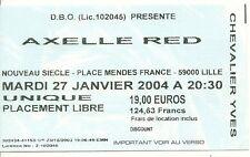 RARE / TICKET BILLET DE CONCERT - AXELLE RED : LIVE A LILLE ( FRANCE ) 2004