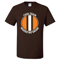 Cleveland Browns T-shirt THIS TEAM MAKES ME DRINK funny football jersey new