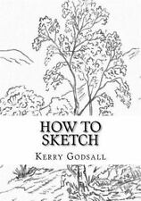 How To Sketch: An Exercise In Artwork: By Kerry Godsall