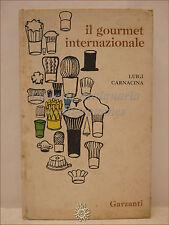 CUCINA GASTRONOMIA RICETTE: Carnacina, IL GOURMET INTERNAZIONALE 1963 Garzanti