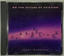 Jerry Goodman - On The Future Of Aviation (CD, 1985, Private) RARE Near Mint!
