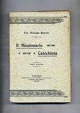 Giuseppe Pizzardo # IL MISSIONARIO CATECHISTA # Rondinella e Loffredo 1903 Libro
