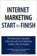Internet Marketing Start to Finish: Drive measurable, repeatable online sales