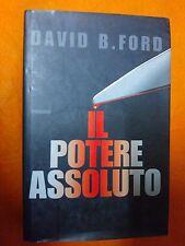 LIBRO DAVID B. FORD - IL POTERE ASSOLUTO - MONDADORI EDITORE 1996