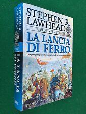 Stephen LAWHEAD - LA LANCIA DI FERRO 1° Ed Tropea (2001) Libro Crociate Celtiche