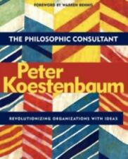 The Philosophic Consultant: Revolutionizing Organizations with Ideas (Paperback