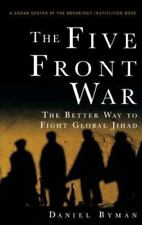 The Five Front War: The Better Way to Fight Global Jihad