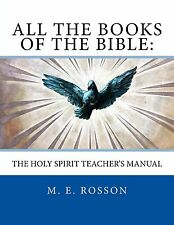 All the Books of the Bible:  The Holy Spirit-Teachers Manual M. E. Rosson 2016