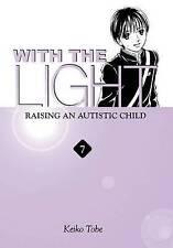 With the Light... Vol. 7: Raising an Autistic Child, Tobe, Keiko, Good, Paperbac
