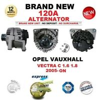 FOR OPEL VAUXHALL VECTRA C 1.6 1.8 2005-ON NEW 120A ALTERNATOR EO QUALITY