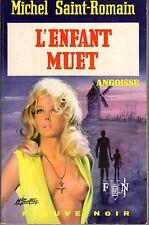 SAINT-ROMAIN Michel   L'ENFANT MUET ANGOISSE FLEUVE NOIR 1972