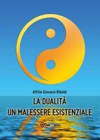 La dualità un malessere esistenziale - di Attilio Giovanni Riboldi,  2014