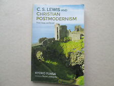 C. S. LEWIS AND CHRISTIAN POSTMODERNISM by Kyoko Yuasa 2016 pb USED CONDITION
