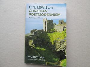C. S. LEWIS AND CHRISTIAN POSTMODERNISM by Kyoko Yuasa 2016 pb USED CONDITION