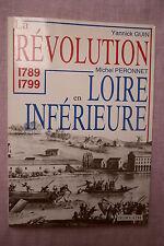 LA REVOLUTION EN LOIRE INFERIEURE GUIN PERONNET 1789-1799 HISTOIRE