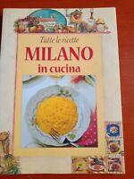 Tutte le ricette MILANO in cucina E. Pigozzi-ed.Cartografia Novara-(Rif. 2)
