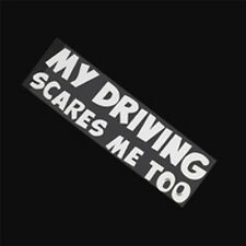 Funny Car Stickers MY DRIVING SCARES ME TOO Car/Window Vinyl Decal Sticker White