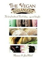 Vegan Boulangerie : The Best of Traditional French Baking… Egg and Dairy-free...