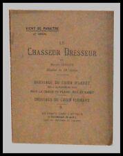 LE CHASSEUR DRESSEUR - Edmond LEROUX - CHASSE / CHIENS