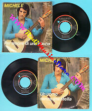 LP 45 7'' MICHELE Un uomo senza una stella Per amore di una donna no cd mc dvd