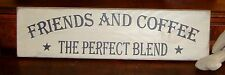 """Primitive Rustic Country Sign """"FRIENDS & COFFEE THE PERFECT BLEND"""" Large 20"""" sz"""