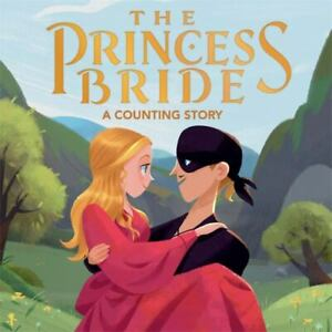 The Princess Bride: A Counting Story - Board book By Wolfe, Lena - GOOD