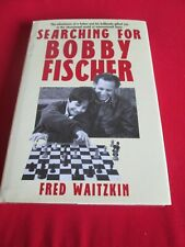 Searching for Bobby Fischer: World of Chess Observed by the Father of a Child Pr