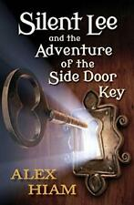 Silent Lee: And the Adventure of the Side Door Key (1) by Hiam, Alex Book The