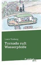 Tornado ruft Wasserpfeife von Liane Vonberg (2013, Taschenbuch) Neu & OVP