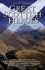 Great Scottish Heroes: Fifty Scots Who Shaped the World, Stuart Pearson, Very Go