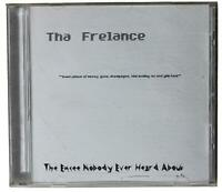 THA FRELANCE Emcee Nobody Ever Heard About 1995-2004 CD-R RARE Private Press Rap