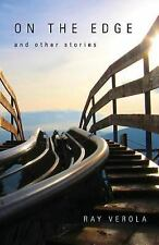 On the Edge - and Other Stories by Ray Verola (2010, Paperback)