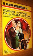 GIALLO MONDADORI # 1199-HARTLEY HOWARD-BOWMAN ISTANTANEA DA UN MILIONE DI DOLLAR