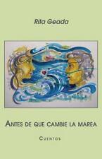 Antes de que cambie la marea: Cuentos (Spanish Edition)