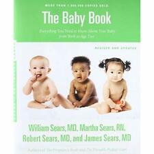 The Baby Book, Revised Edition: Everything You Need to  - Paperback NEW MD, Will