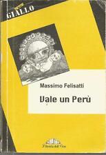 (Massimo Felisatti) Vale un Perù 2003 n.2 Giallo Oro libreria dell'orso