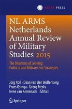 Nl Arms: Nl Arms Netherlands Annual Review of Military Studies 2015 : The...