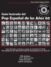 Guía Ilustrada Del Pop Español de Los años 60 - Edición Blanco y Negro : Guía...