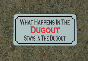What Happens in the Dugout Stays in the Dugout Metal Sign