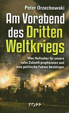 AM VORABEND DES DRITTEN WELTKRIEGES - Peter Orzechowski - KOPP VERLAG - BUCH