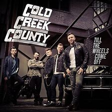 Cold Creek County - Till the Wheels Come Off [New CD] Canada - Import