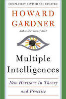 Multiple Intelligences 'New Horizons in Theory and Practice Gardner, Howard