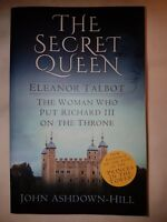 The Secret Queen, Eleanor Talbot ~ John Ashdown-Hill Paperback
