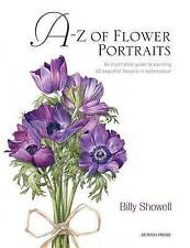 A-Z of Flower Portraits: An Illustrated Guide to Painting 40 Beautiful Flowers i
