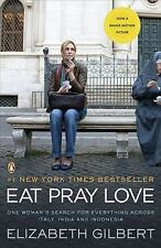 Eat, Pray, Love : One Woman's Search for Everything Across Italy, India and...