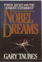 Nobel Dreams: Power, Deceit, and the Ultimate Experiment by Taubes, Gary