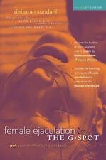Female Ejaculation and the G-Spot by Deborah Sundahl (2014, Paperback)