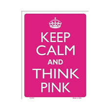 Sign - Keep Calm And Think Pink - Keep Calm and Carry On Parody